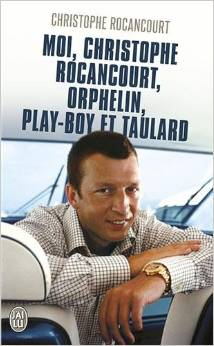 I, Christophe Rocancourt, orphan, playboy and con.
